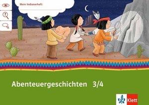 Mein Indianerheft. Abenteuer-Geschichten. Arbeitsheft 3.-4. Sch