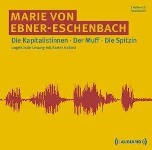 Die Kapitalistinnen/Der Muff/Die Spitzin, 1 Audio-CD