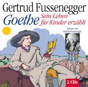 Goethe für Kinder erzählt. 2 CDs