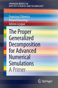 The Proper Generalized Decomposition for Advanced Numerical Simu