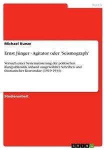 Ernst Jünger - Agitator oder 'Seismograph'