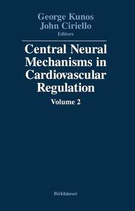 Central Neural Mechanisms in Cardiovascular Regulation