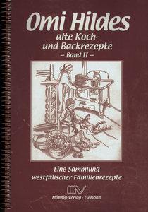 Omi Hildes alte Koch- und Backrezepte II