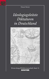 Ideologiegeleitete Diktaturen in Deutschland