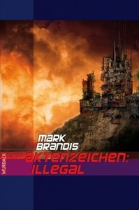 Weltraumpartisanen 10. Aktenzeichen: Illegal
