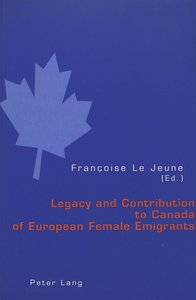 Legacy and Contribution to Canada of European Female Emigrants