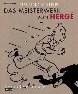Tim und Struppi - Hergés Meisterwerk