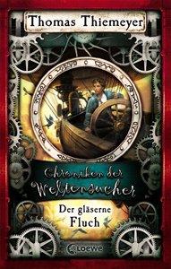 Chroniken der Weltensucher 03. Der gläserne Fluch