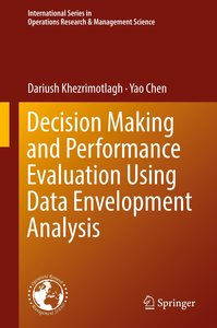 Decision Making and Performance Evaluation Using Data Envelopmen