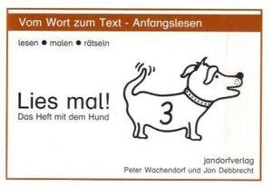 Lies mal! Heft 3. Das Heft mit dem Hund