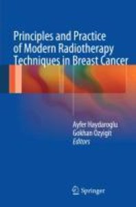 Principles and Practice of Modern Radiotherapy Techniques in Bre