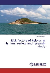 Risk factors of keloids in Syrians: review and research study