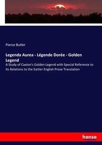 Legenda Aurea - Légende Dorée - Golden Legend