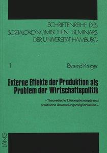 Externe Effekte der Produktion als Problem der Wirtschaftspoliti
