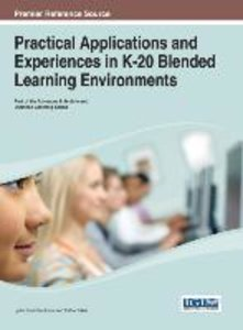 Practical Applications and Experiences in K-20 Blended Learning