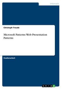 Microsoft Patterns: Web Presentation Patterns