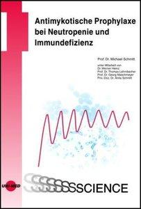 Antimykotische Prophylaxe bei Neutropenie und Immundefizienz