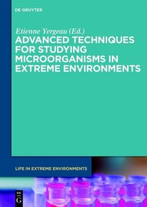 Advanced Techniques for Studying Microorganisms in Extreme Envir