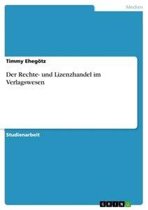 Der Rechte- und Lizenzhandel im Verlagswesen