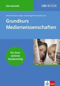 Uni-Wissen Germanistik. Grundkurs Medienwissenschaften