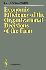 Economic Efficiency of the Organizational Decisions of the Firm