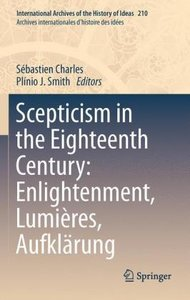 Scepticism in the Eighteenth Century: Enlightenment, Lumières, A