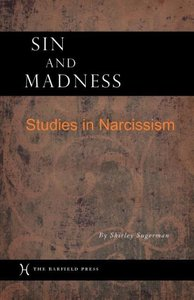 Sin and Madness: Studies in Narcissism