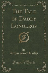 The Tale of Daddy Longlegs (Classic Reprint)