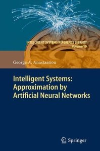 Intelligent Systems: Approximation by Artificial Neural Networks