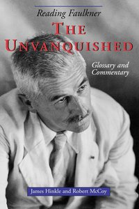 Reading Faulkner: The Unvanquished