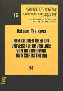 Reflexionen über die universale Grundlage von Buddhismus und Chr