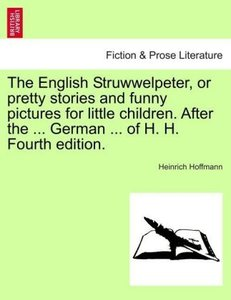 The English Struwwelpeter, or pretty stories and funny pictures