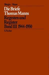 Die Briefe Thomas Manns 3. 1944 - 1950