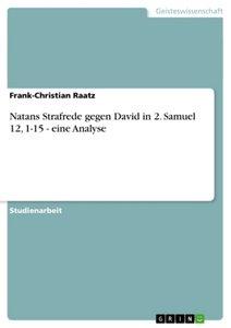 Natans Strafrede gegen David in 2. Samuel 12, 1-15 - eine Analys