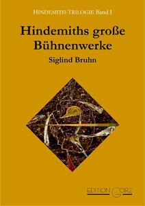Hindemith-Trilogie 01. Hindemiths große Bühnenwerke