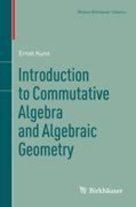 Introduction to Commutative Algebra and Algebraic Geometry