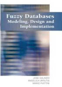 Fuzzy Databases: Modeling, Design and Implementation