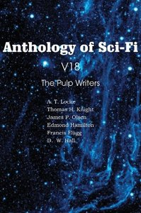Anthology of Sci-Fi V18, The Pulp Writers