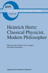 Heinrich Hertz: Classical Physicist, Modern Philosopher