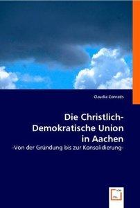 Die Christlich-Demokratische Union in Aachen