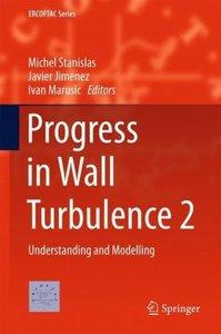 Progress in Wall Turbulence