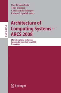 Architecture of Computing Systems - ARCS 2008
