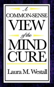 A Common-Sense View of the Mind Cure