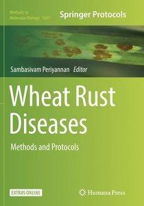 Wheat Rust Diseases: Methods and Protocols
