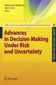 Advances in Decision Making Under Risk and Uncertainty