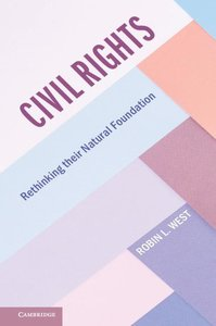 Civil Rights: Rethinking Their Natural Foundation