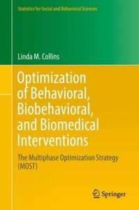 Optimization of Behavioral, Biobehavioral, and Biomedical Interv