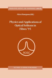 Physics and Applications of Optical Solitons in Fibres '95