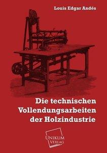 Die technischen Vollendungsarbeiten der Holzindustrie