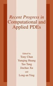 Recent Progress in Computational and Applied PDES